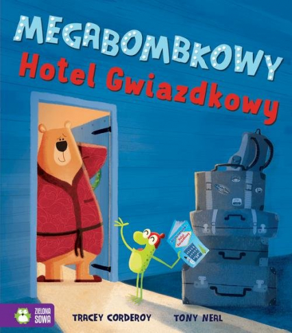 Megabombkowy Hotel Gwiazdkowy - Tracey Corderoy | okładka
