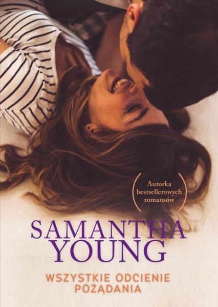 Wszystkie odcienie pożądania - Samantha Young | okładka