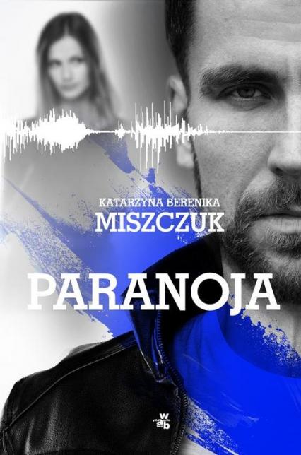Paranoja - Miszczuk Katarzyna Berenika | okładka