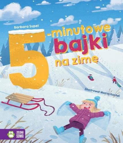 Bajki na dobranoc 5-minutowe bajki na zimę - Barbara Supeł | okładka