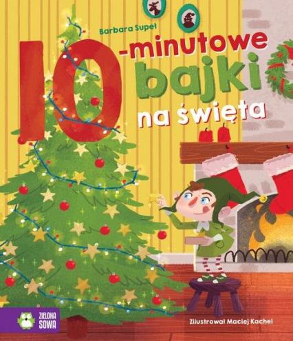 Bajki na dobranoc. 10-minutowe bajki na święta - Barbara Supeł | okładka