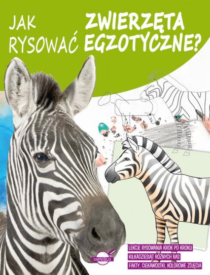 Jak rysować zwierzęta egzotyczne? -  | okładka