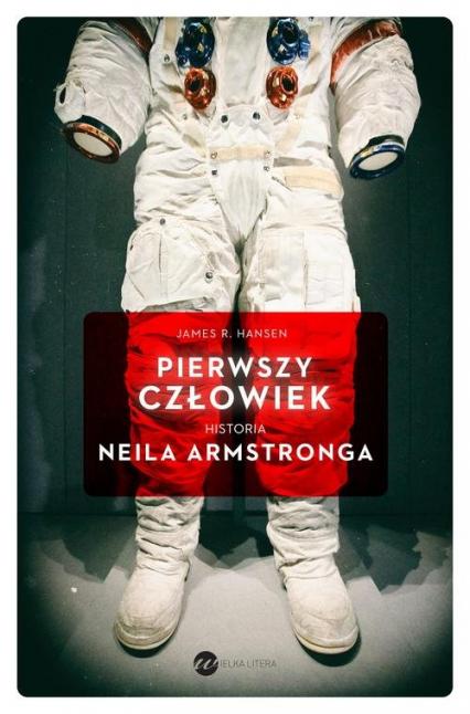 Pierwszy człowiek Historia Neila Armstronga - Hansen James R. | okładka