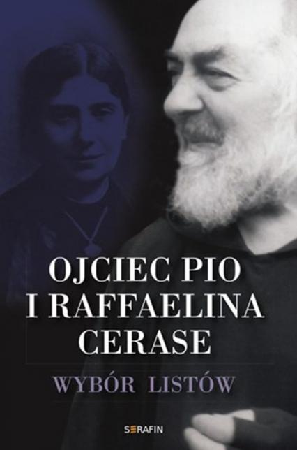 Ojciec Pio i Raffaelina Cerase Wybór listów -  | okładka