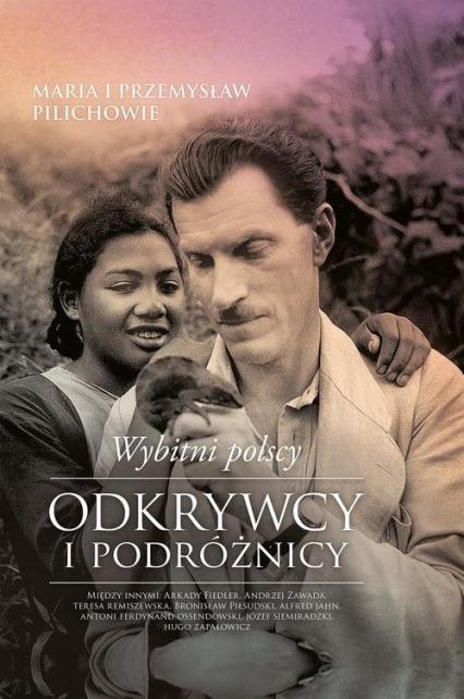Wybitni polscy odkrywcy i podróżnicy - Pilich Maria, Pilich Przemysław | okładka
