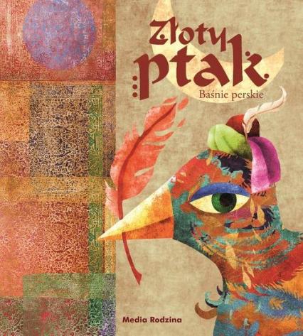 Baśnie perskie Złoty ptak - Albert Kwiatkowski | okładka