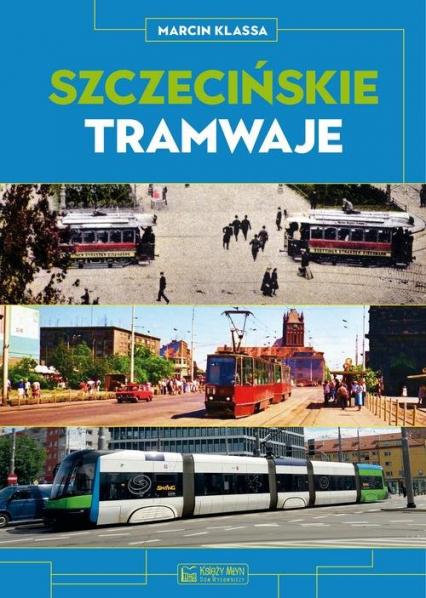 Szczecińskie tramwaje - Marcin Klassa | okładka
