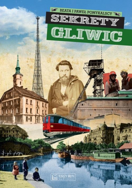 Sekrety Gliwic - Pomykalska Beata, Pomykalski Paweł | okładka