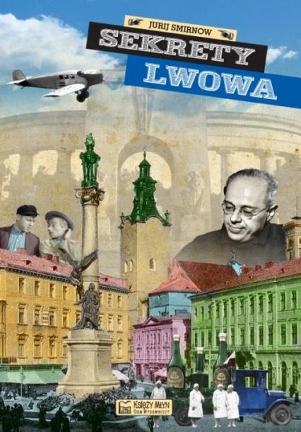 Sekrety Lwowa - Jurij Smirnow | okładka