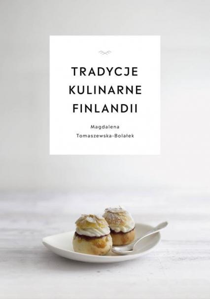Tradycje kulinarne Finlandii - Magdalena Tomaszewska-Bolałek | okładka