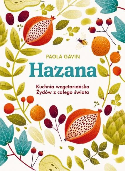 Hazana Kuchnia wegetariańska Żydów z całego świata - Paola Gavin | okładka