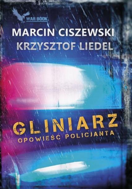 Gliniarz Opowieść policjanta - Marcin Ciszewski | okładka