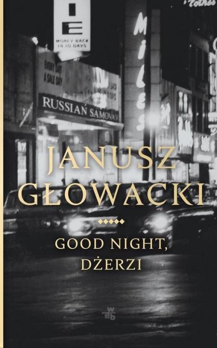 Good night Dżerzi - Janusz Głowacki | okładka