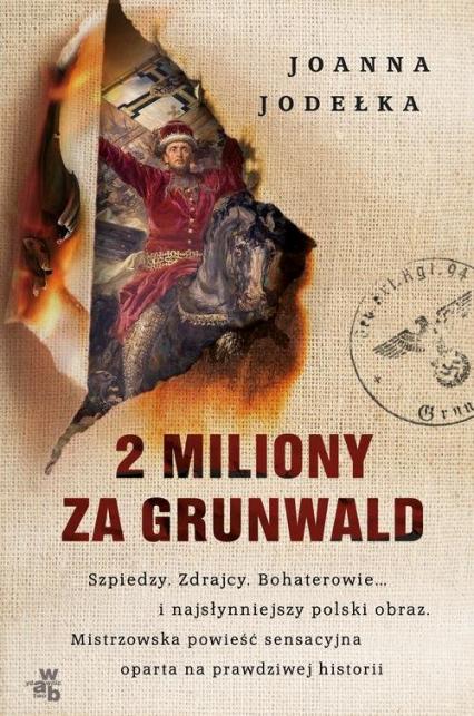 2 miliony za Grunwald - Joanna Jodełka | okładka
