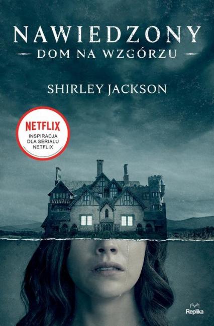 Nawiedzony Dom na Wzgórzu - Shirley Jackson | okładka