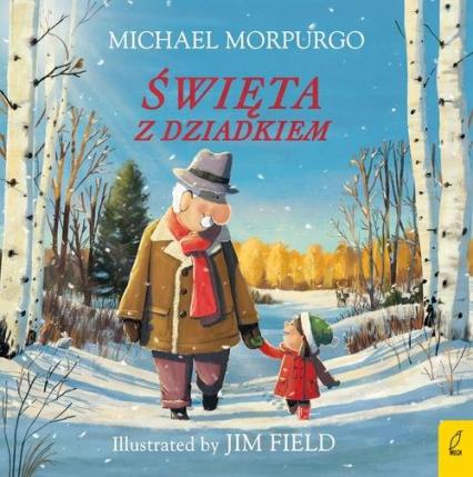 Święta z dziadkiem - Michael Morpurgo | okładka