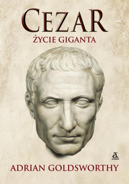Cezar Życie giganta - GOLDSWORTHY Adrian   okładka