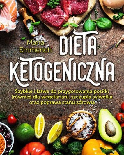 Dieta ketogeniczna - Maria Emmerich | okładka