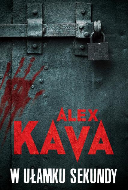 W ułamku sekundy - Alex Kava | okładka