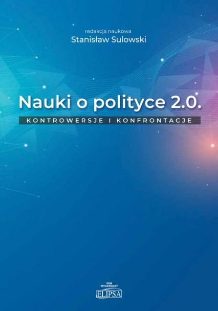 Nauki o polityce 2.0 Kontrowersje i konfrontacje -  | okładka