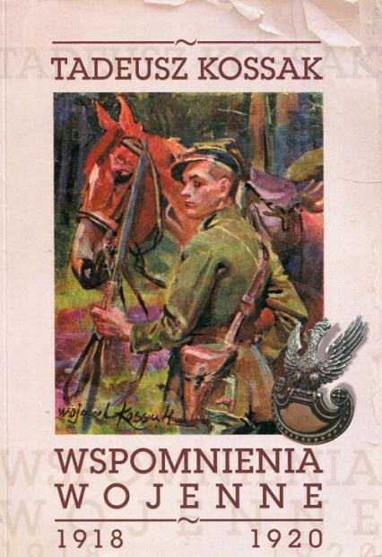 Wspomnienia wojenne 1918-1920 - Tadeusz Kossak | okładka