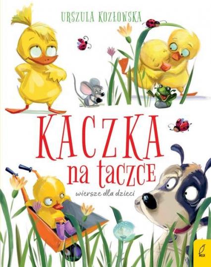 Kaczka na taczce Wiersze dla dzieci - Urszula Kozłowska | okładka