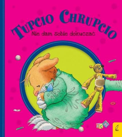 Tupcio Chrupcio Nie dam sobie dokuczać - Eliza Piotrowska | okładka