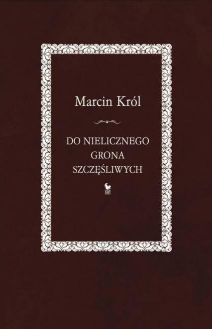 Do nielicznego grona szczęśliwych - Marcin Król | okładka