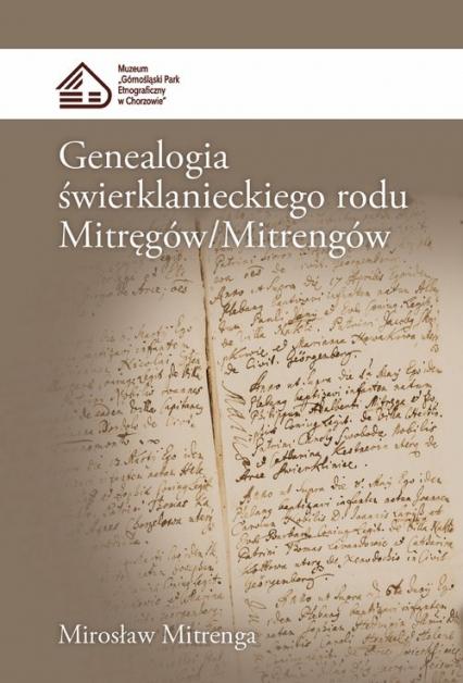 Genealogia świerklanieckiego rodu Mitręgów/Mitrengów - Mirosław Mitrenga | okładka
