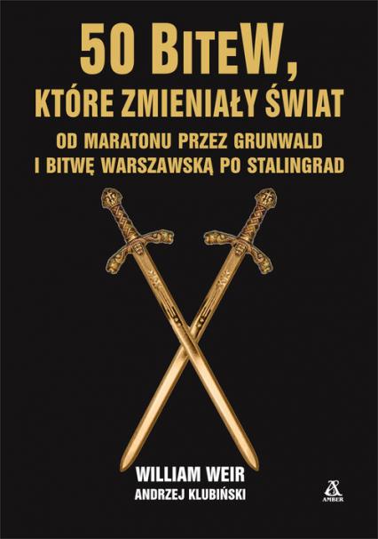 50 bitew które zmieniły świat - Weir William, Klubiński Andrzej | okładka