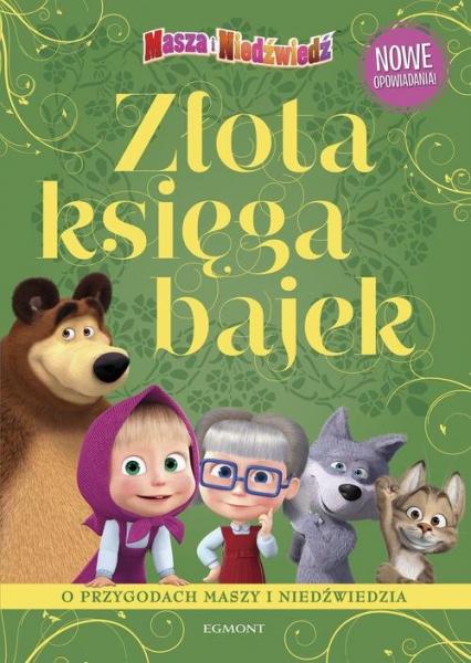 Masza i Niedźwiedź Złota księga bajek - Magdalena Stojicic   okładka