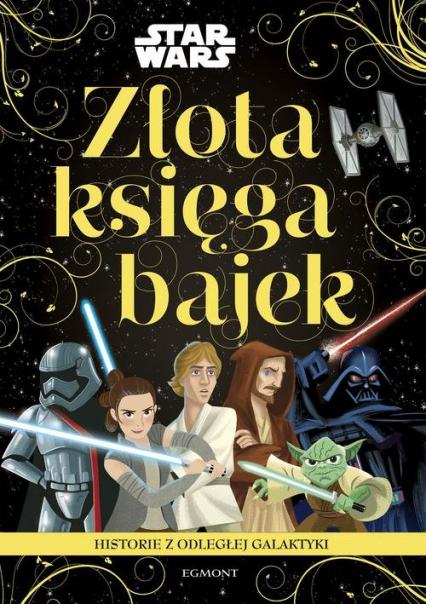 Star Wars Historie z odległej galaktyki Złota księga bajek -  | okładka