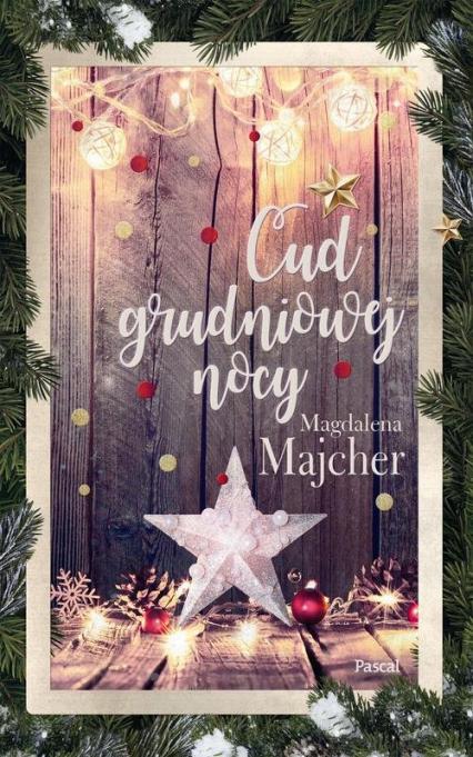 Cud grudniowej nocy - Magdalena Majcher | okładka
