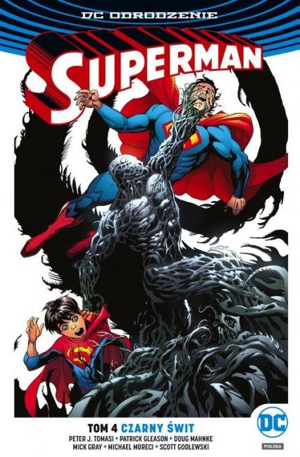 Superman Tom 4 Czarny świt - Tomasi Peter J., Gleason Patrick, Moreci Mich   okładka