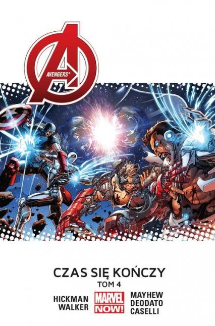 Avengers Tom 4 Czas się kończy - Jonathan Hickman | okładka