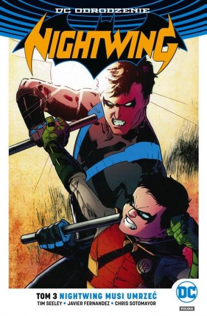 Nightwing Tom 3 Nightwing musi umrzeć - Tim Seeley | okładka