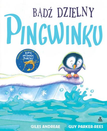 Bądź dzielny pingwinku - Andreae Giles | okładka