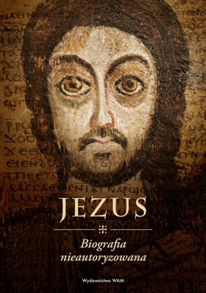 Jezus Biografia nieautoryzowana - Szewczyk Przemysław Marek | okładka