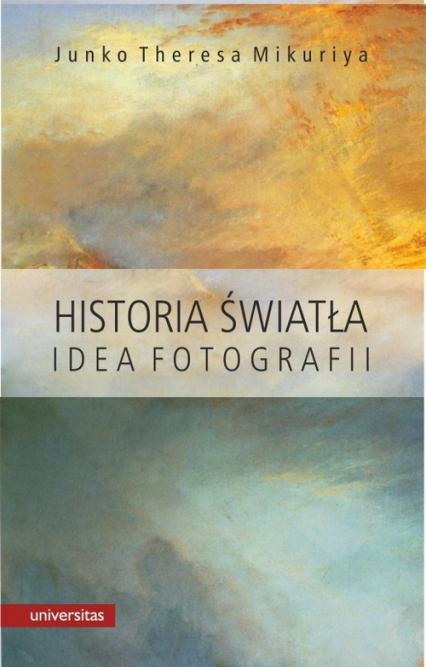 Historia światła Idea fotografii - Mikuriya Junko Theresa | okładka