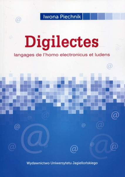 Digilectes Langages de l'homo electronicus et ludens - Iwona Piechnik | okładka