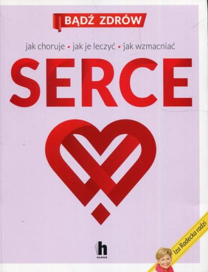 Serce Jak choruje jak je leczyć jak wzmacniać - Iza Radecka | okładka
