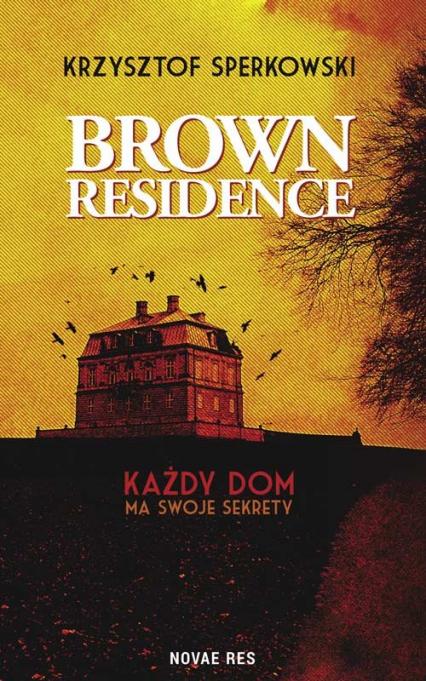 Brown Residence - Krzysztof Sperkowski | okładka