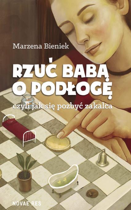 Rzuć babą o podłogę - Marzena Bieniek | okładka