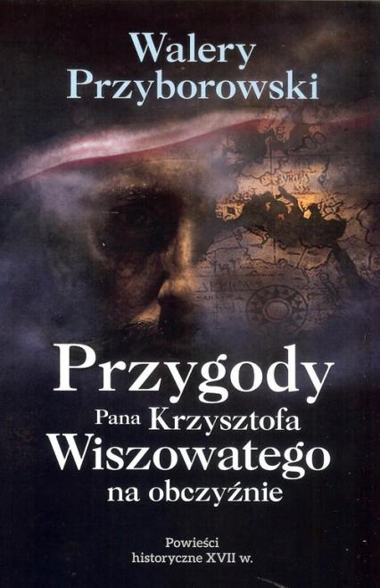 Przygody Pana Krzysztofa Wiszowatego na obczyźnie - Walery Przyborowski | okładka