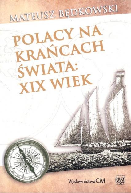 Polacy na krańcach świata XIX wiek - Mateusz Będkowski | okładka