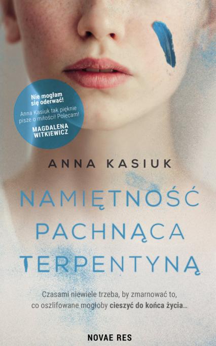 Namiętność pachnąca terpentyną - Anna Kasiuk | okładka