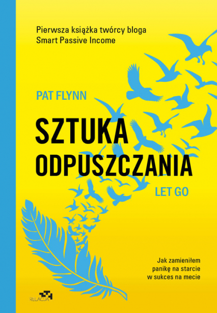 Sztuka odpuszczania Jak zamieniłem panikę na starcie w sukces na mecie - Pat Flynn | okładka