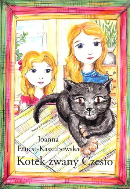 Kotek zwany Czesio - Joanna Ernest-Kaszubowska | okładka