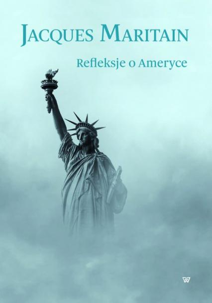 Refleksje o Ameryce - Jaques Maritain   okładka