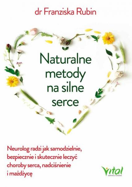 Naturalne metody na silne serce - Franziska Rubin | okładka